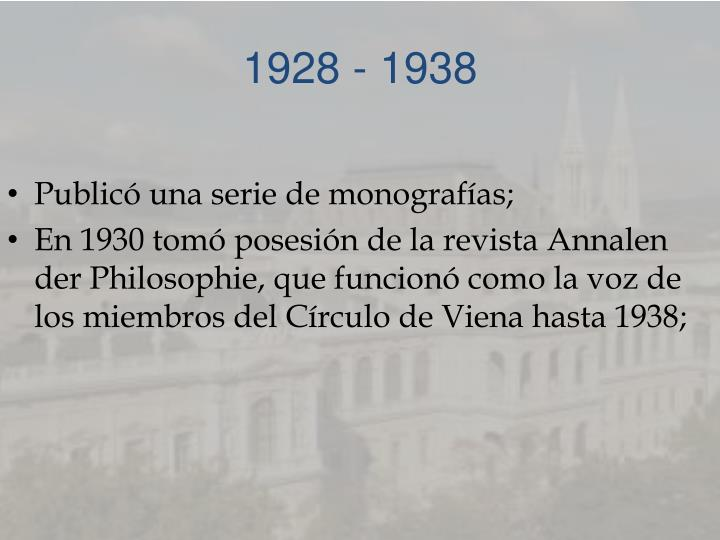 1928 - 1938