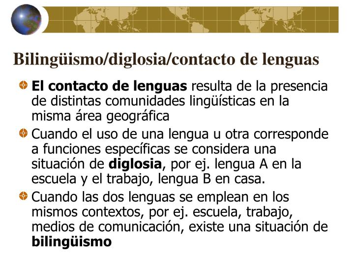 Bilingüismo/diglosia/contacto de lenguas