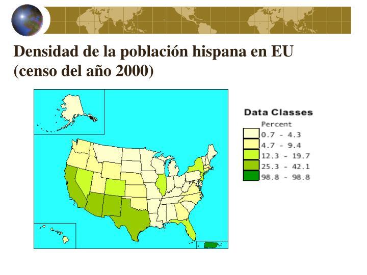 Densidad de la población hispana en EU (censo del año 2000)