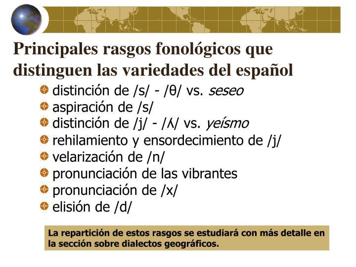 Principales rasgos fonológicos que distinguen las variedades del español