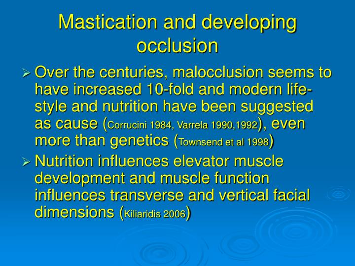 Mastication and developing occlusion