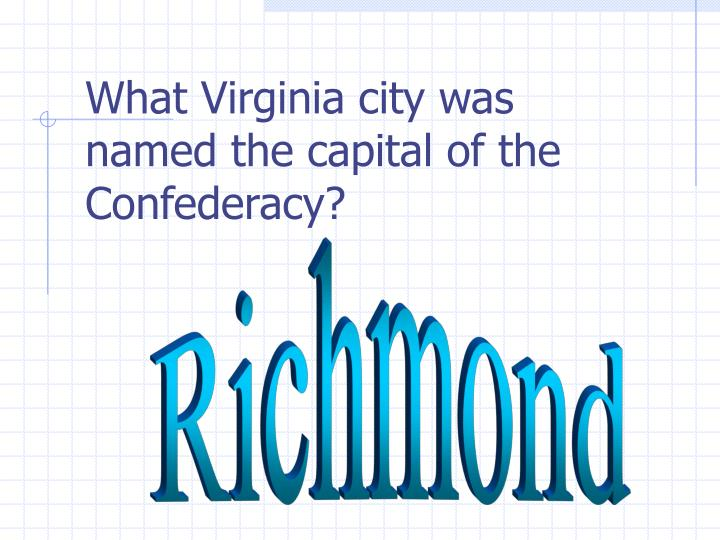 What Virginia city was named the capital of the Confederacy?