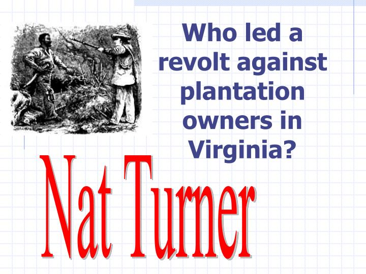 Who led a revolt against plantation owners in Virginia?