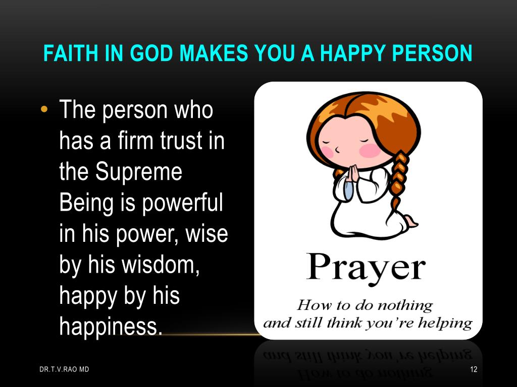 Faith in god makes you a happy person