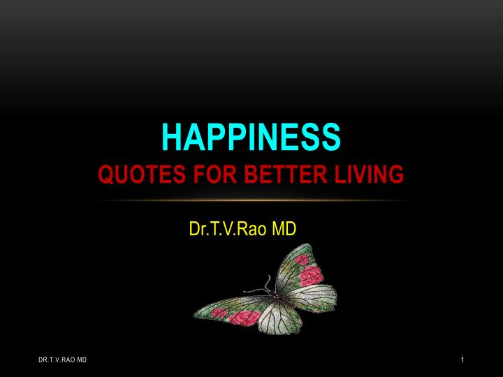 Happiness quotes for better living