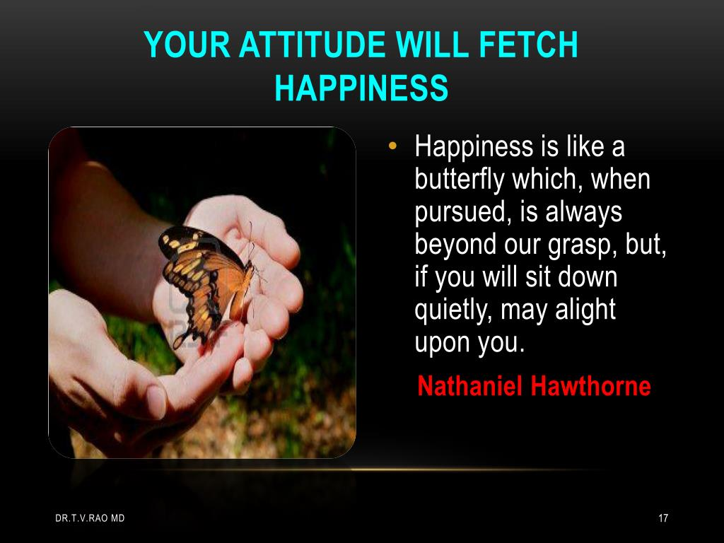Your attitude will fetch happiness