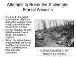 attempts to break the stalemate frontal assaults