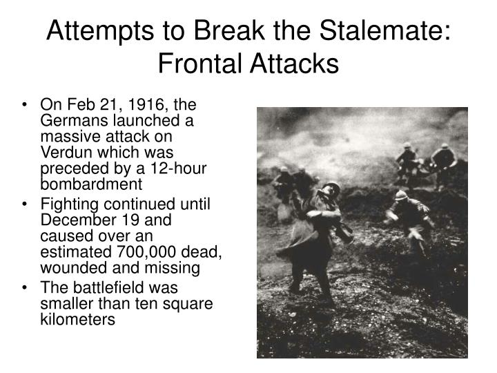 Attempts to Break the Stalemate: Frontal Attacks