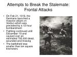 attempts to break the stalemate frontal attacks