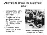 attempts to break the stalemate gas