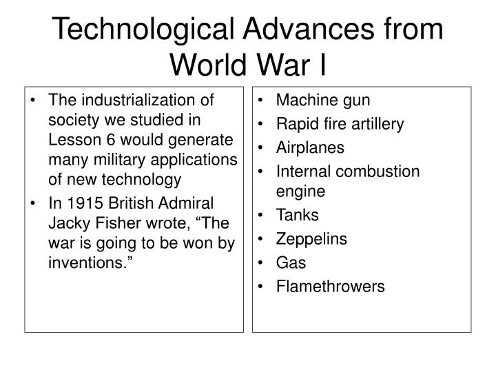 The industrialization of society we studied in Lesson 6 would generate many military applications of new technology