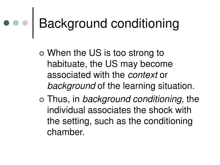 Background conditioning