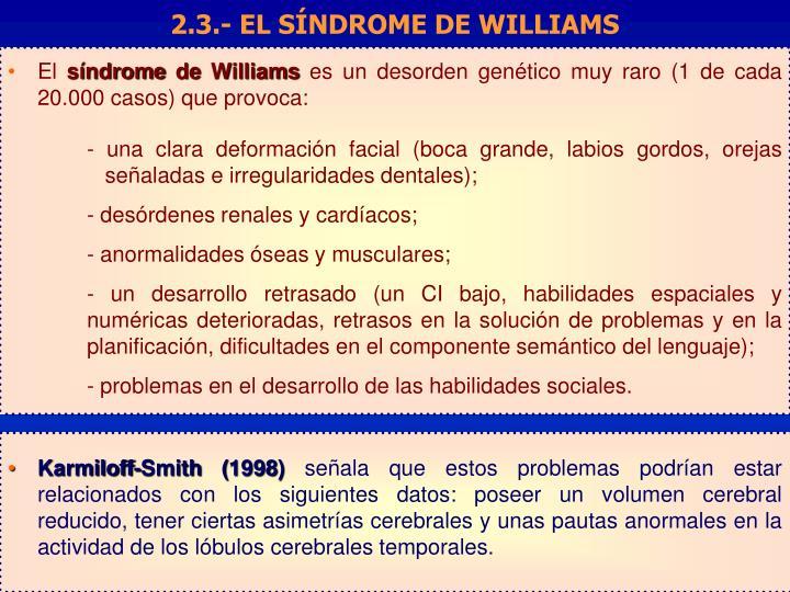2.3.- EL SÍNDROME DE WILLIAMS