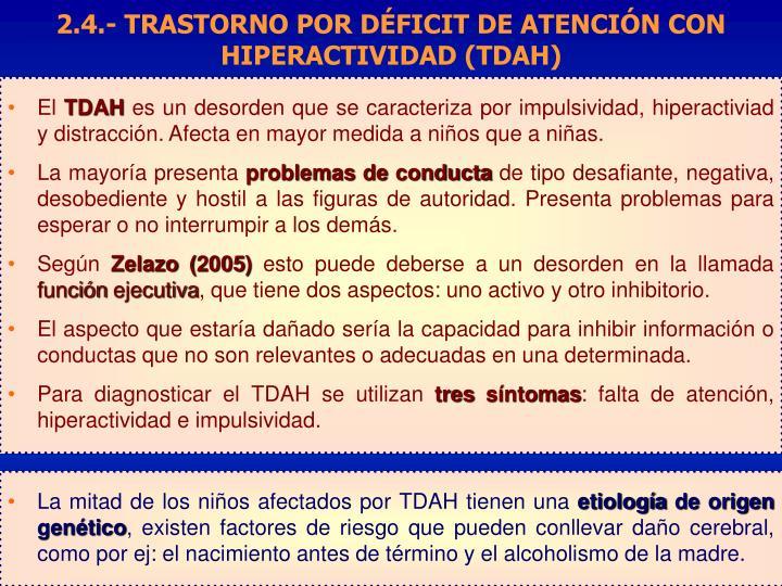 2.4.- TRASTORNO POR DÉFICIT DE ATENCIÓN CON HIPERACTIVIDAD (TDAH)