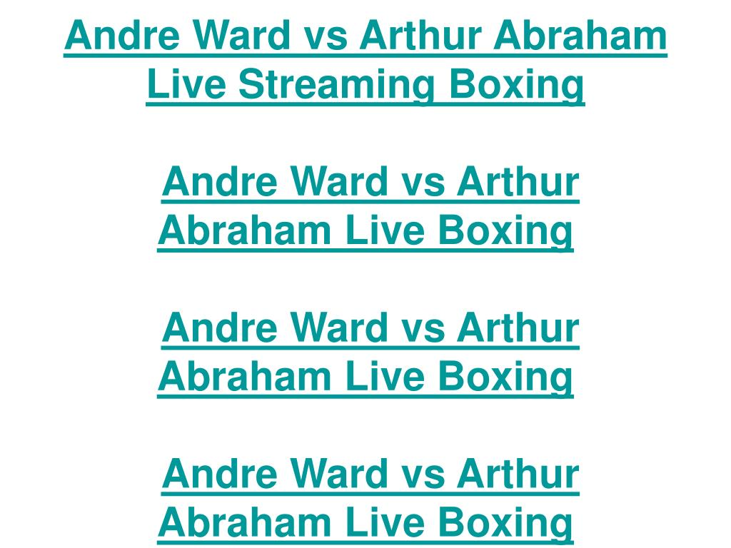 Andre Ward vs Arthur Abraham Live Streaming Boxing 14 May 2011