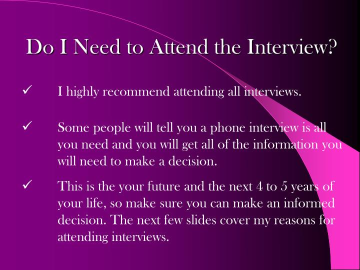 Do I Need to Attend the Interview?