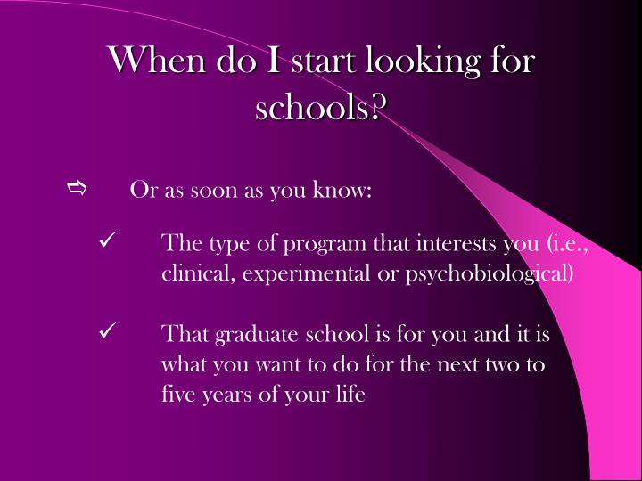 When do I start looking for schools?