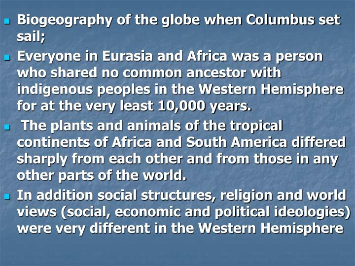 Biogeography of the globe when Columbus set sail;