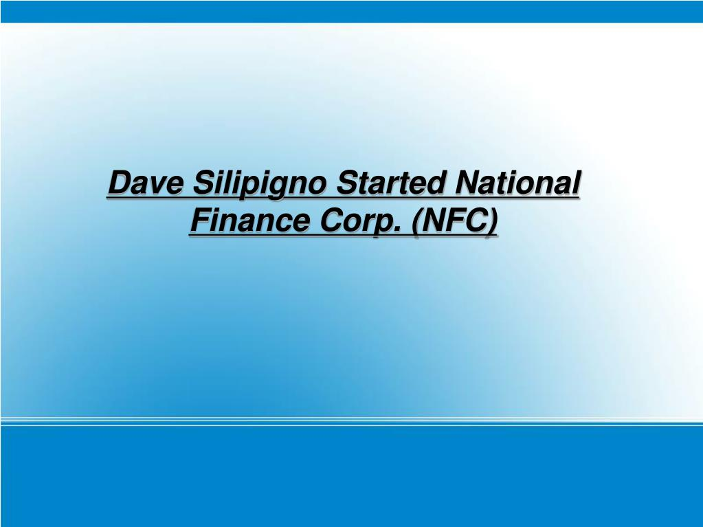 Dave Silipigno Started National Finance Corp. (NFC)