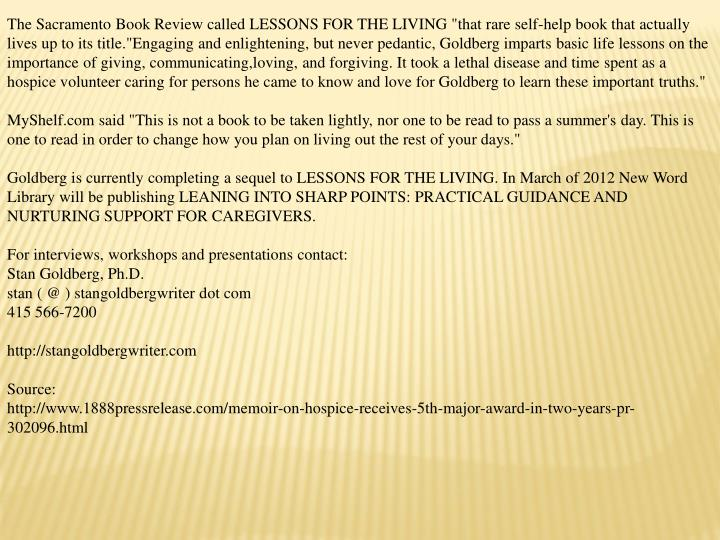 "The Sacramento Book Review called LESSONS FOR THE LIVING ""that rare self-help book that actually liv..."