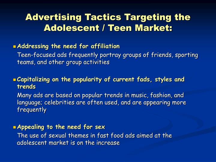 Advertising Tactics Targeting the  Adolescent / Teen Market: