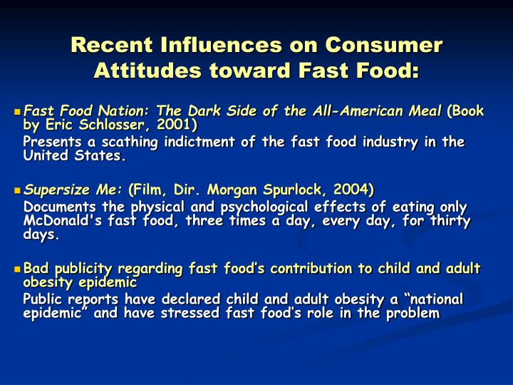 Recent Influences on Consumer Attitudes toward Fast Food:
