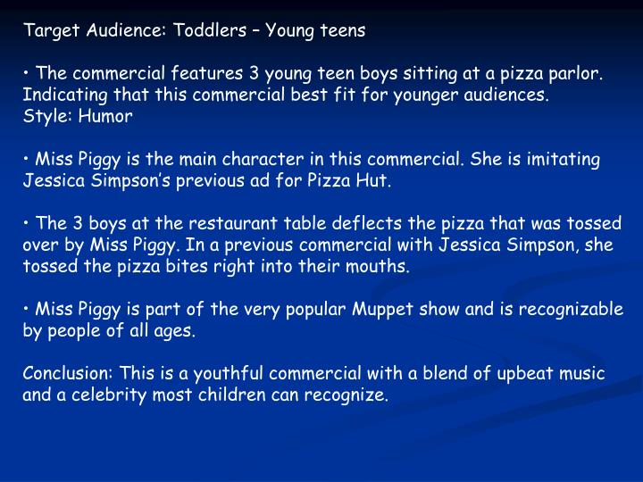 Target Audience: Toddlers – Young teens