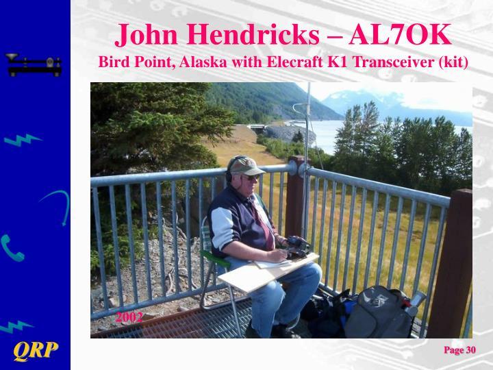 John Hendricks – AL7OK