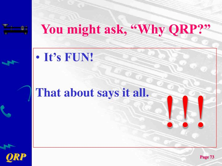 "You might ask, ""Why QRP?"""