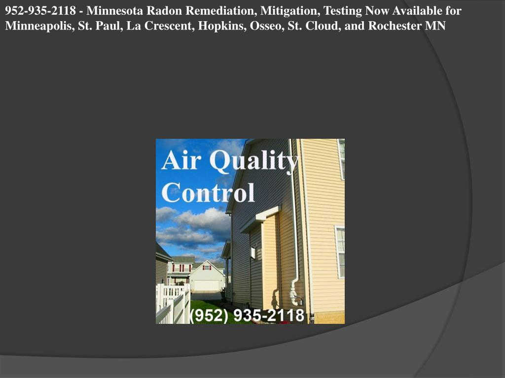 952-935-2118 - Minnesota Radon Remediation, Mitigation, Testing Now Available for Minneapolis, St. Paul, La Crescent, Hopkins, Osseo, St. Cloud, and Rochester MN