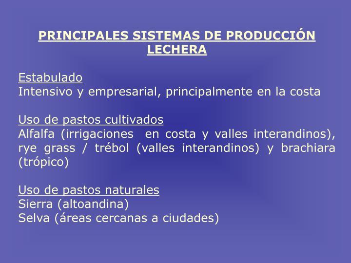 PRINCIPALES SISTEMAS DE PRODUCCIÓN LECHERA