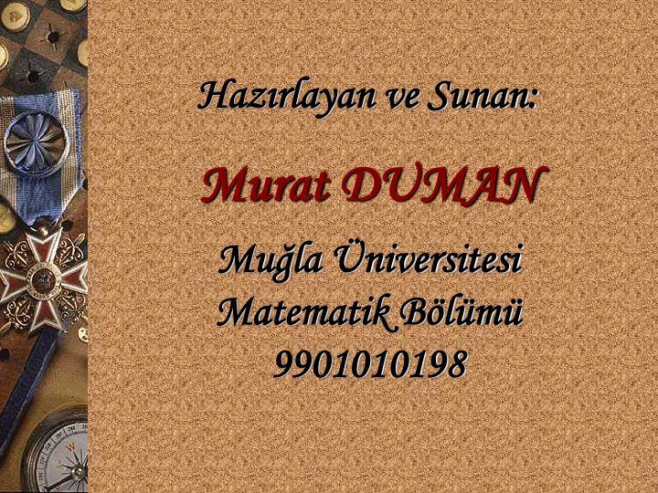 Hazrlayan ve Sunan: