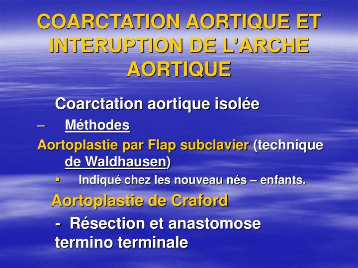 COARCTATION AORTIQUE ET INTERUPTION DE L'ARCHE AORTIQUE