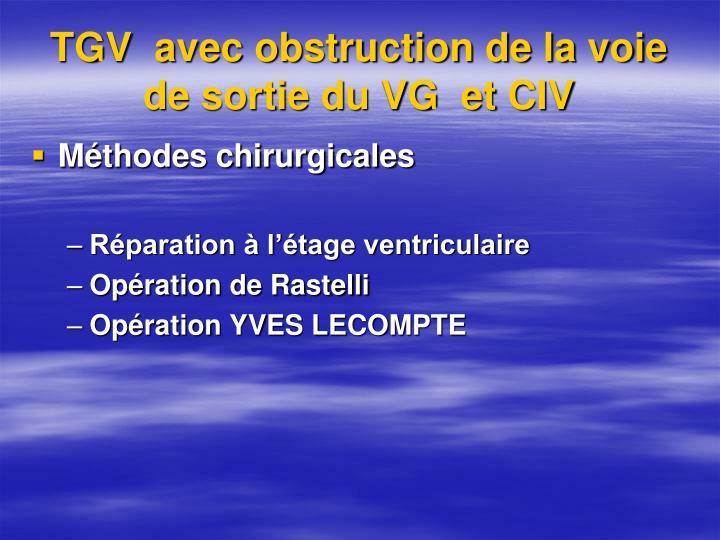 TGV  avec obstruction de la voie de sortie du VG  et CIV