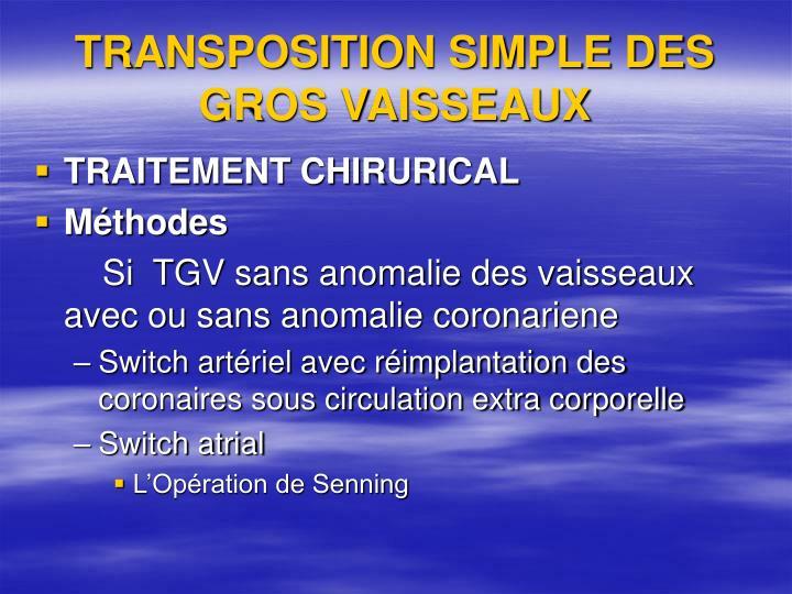TRANSPOSITION SIMPLE DES GROS VAISSEAUX