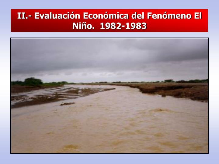 II.- Evaluación Económica del Fenómeno El Niño.  1982-1983