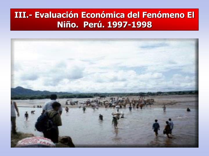 III.- Evaluación Económica del Fenómeno El Niño.  Perú. 1997-1998