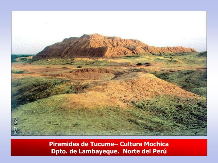 Piramides de Tucume– Cultura Mochica