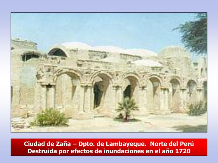 Ciudad de Zaña – Dpto. de Lambayeque.  Norte del Perú