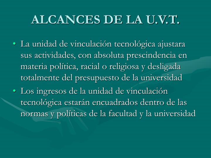 ALCANCES DE LA U.V.T.