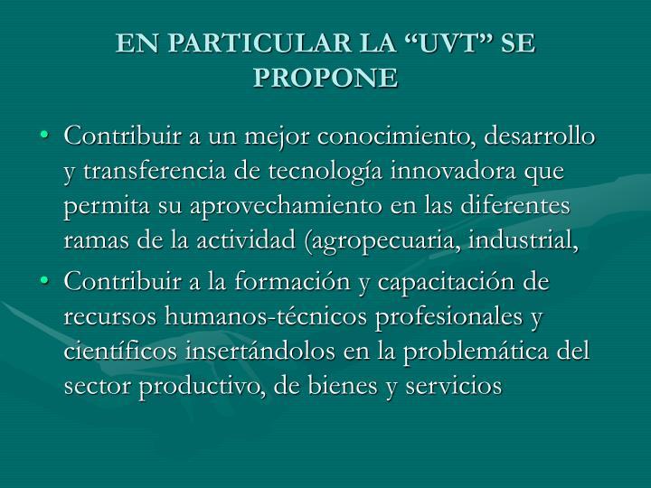 """EN PARTICULAR LA """"UVT"""" SE PROPONE"""