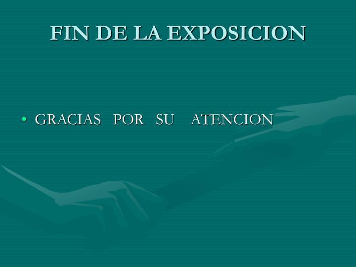 FIN DE LA EXPOSICION