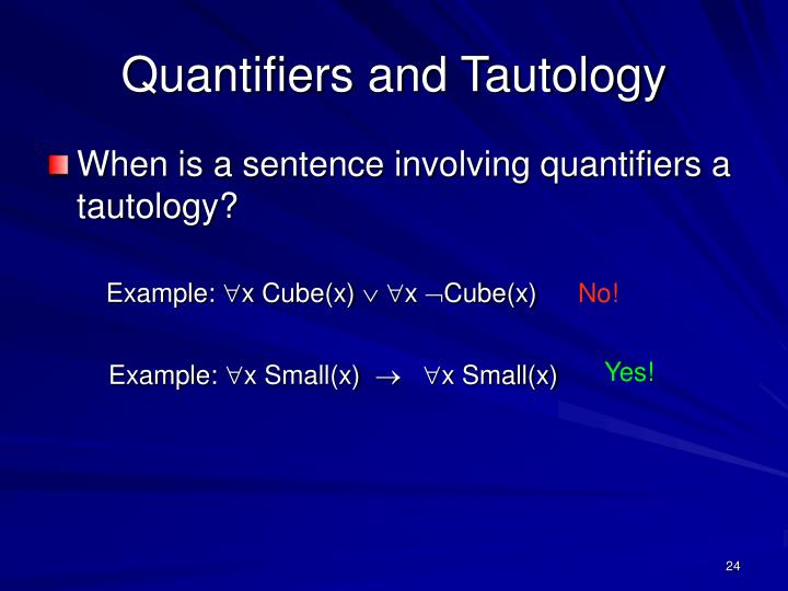 Quantifiers and Tautology