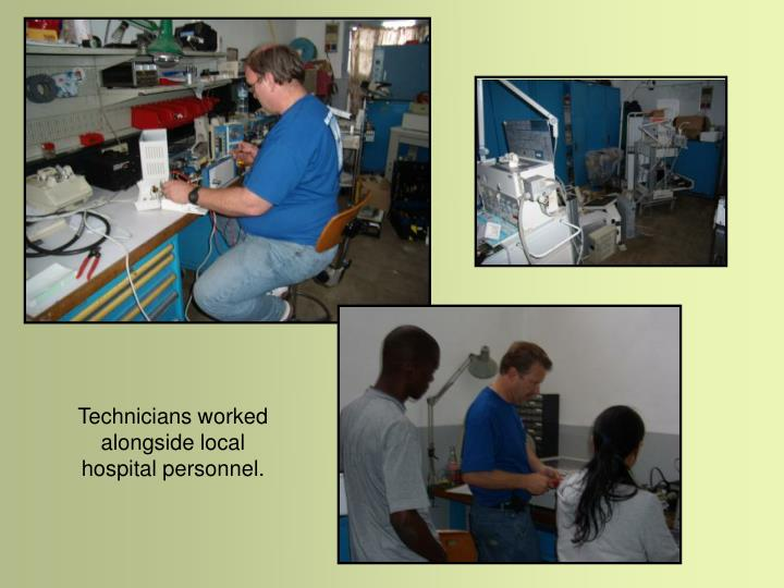 Technicians worked alongside local hospital personnel.