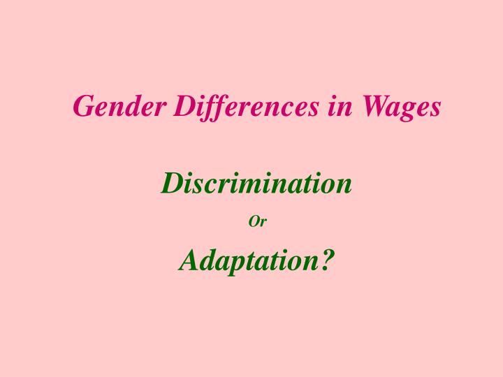Gender Differences in Wages