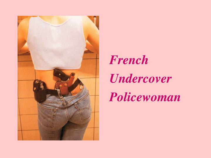 French Undercover Policewoman
