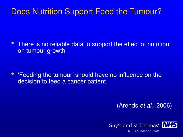 There is no reliable data to support the effect of nutrition on tumour growth