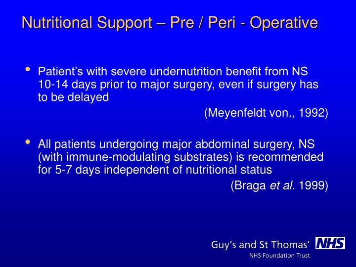 Patient's with severe undernutrition benefit from NS 10-14 days prior to major surgery, even if surgery has to be delayed