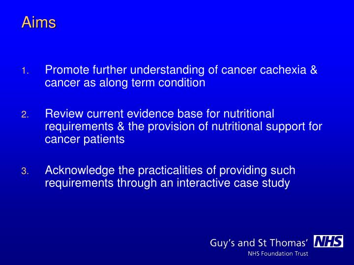 Promote further understanding of cancer cachexia & cancer as along term condition