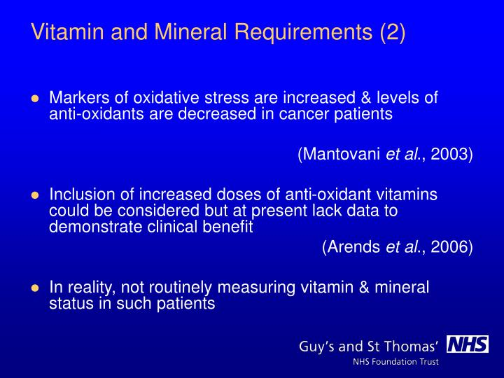 Markers of oxidative stress are increased & levels of anti-oxidants are decreased in cancer patients